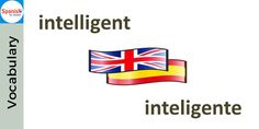 #Spanish cognates: INTELIGENTE. Can you use it in a sentence?