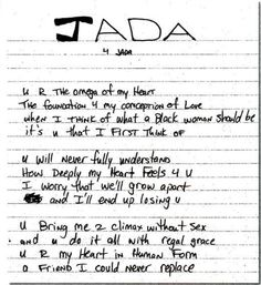 A poem written by Tupac Shakur to Jada Pinkett Smith while attending the Baltimore school of Arts