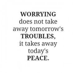 擔心煩惱不能帶走明天的問題,只會帶走今天的平靜。