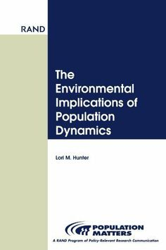 Environmental Implications of Population Dynamics by Lori M. Hunter. $9.60. 120 pages. Publisher: Rand Publishing (February 25, 2001). Author: Lori M. Hunter