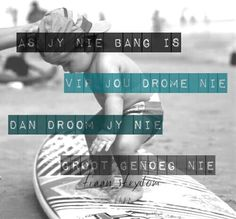 is jou droome groot genoeg, is jy bang Best Quotes, Funny Quotes, Qoutes, Afrikaanse Quotes, Dream Party, Text Messages, Inspirational Quotes, Sayings, Printing