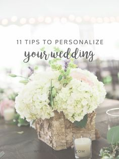 11 Tips to Personalize Your Wedding | Jessica Dum Wedding Coordination #weddingtips
