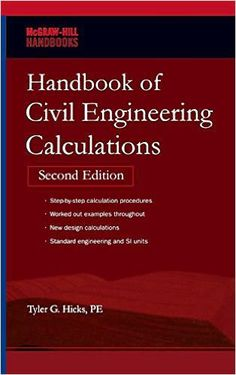 One of the most vital aspects of civil engineering is perfect calculation. Determining instant and accurate calculation really is a strenuous task to perform. McGraw-Hill Education book publisher has brought out a beneficial book for civil engineering design and calculations which will ease the task. Tyler G. Hicks PE is the author of this book and of over 20 books in engineering and related fields.