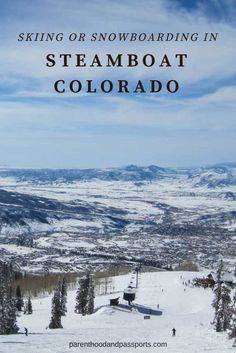 A comprehensive guide to skiing or snowboarding at Steamboat Mountain in Colorado, USA. #steamboat #skiing #colorado