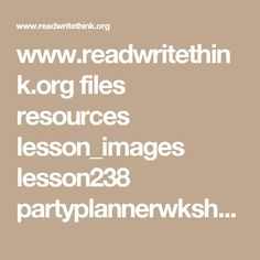 www.readwritethink.org files resources lesson_images lesson238 partyplannerwksheet.pdf