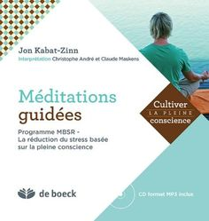 Amazon.fr - Méditations guidées : Programme MBSR - La réduction du stress basée sur la pleine conscience (CD Inclus) - Christophe André, Claude Makens, Jon Kabat-Zinn - Livres