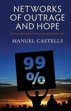 Networks of outrage and hope: social movements in the Internet age - by Manuel Castells : Polity Press, Dawsonera ebook Sociology Books, Research Projects, Used Books, Reading Lists, Science And Technology, Book Review, As You Like, The Book, Ebooks