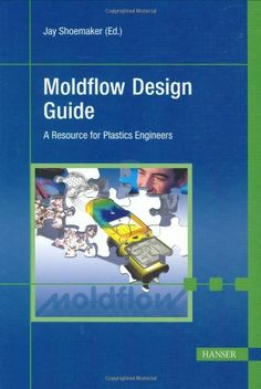 Download free Moldflow Design Guide: 'A Resource for Plastics Engineers pdf