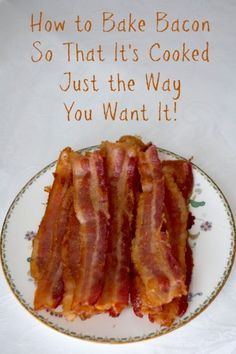 How to bake bacon so that it's just the way you want it!