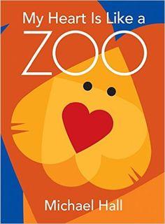 $12.99 ~ Amazon.com: My Heart Is Like a Zoo (9780061915109): Michael Hall: Books