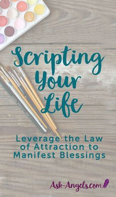 Scripting | Leverage the Law of Attraction to Manifest Blessings