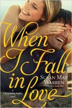 When I Fall in Love (Christiansen Family #3) by Susan May Warren