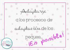 Tus Nanny Tips: Adaptarse a los procesos de adaptación de los niños...¡es posible!