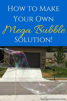 Learn How to Make Your Own Solution (and bubble Wand) for hours of outside fun with your kids this summer!