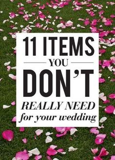 You DONT REALLY need these save money on wedding, frugal wedding ideas #wedding #frugal