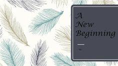 Letter #1: A New Beginning