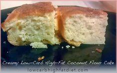 Creamy Low Carb High Fat Coconut Flour Cake