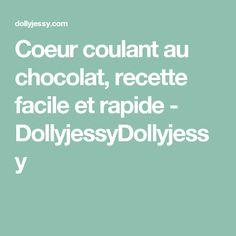 Coeur coulant au chocolat, recette facile et rapide - DollyjessyDollyjessy