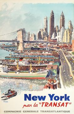 """New York by the Transat"" A great Albert Brenet poster for the Compagnie Générale Transatlantique showing Manhattan and the Brooklyn Bridge Retro Poster, Poster On, New York Poster, Poster Vintage, Tourism Poster, Vintage Boats, New York City Travel, Travel And Tourism, Bus Travel"