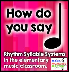 Rhythm Syllable Systems in the elementary music classroom. Read this post about various systems, pros/cons, and history!