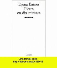 Pieces en dix minutes (French Edition) (9782851813190) Djuna Barnes , ISBN-10: 2851813196  , ISBN-13: 978-2851813190 ,  , tutorials , pdf , ebook , torrent , downloads , rapidshare , filesonic , hotfile , megaupload , fileserve