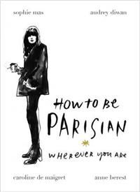 http://www.adlibris.com/fi/product.aspx?isbn=0091958091 | Nimeke: How to be Parisian - Tekijä: Anne Berest, Audrey Diwan - ISBN: 0091958091 - Hinta: 17,60 €