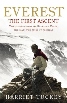 Everest - The First Ascent by Harriet Tuckey