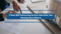 Working closely with reputed providers of BIM outsourcing services can help you improve your efficiency that's so vital in this age of specialization.