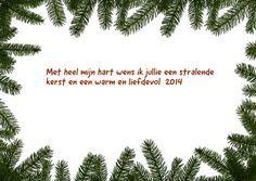 Met heel mijn hart wens ik jullie een stralende kerst en een warm en liefdevol 2014 Ingezonden door: Natahscha Goethals