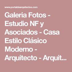 Galeria Fotos - Estudio NF y Asociados - Casa Estilo Clásico Moderno - Arquitecto - Arquitectos - PortaldeArquitectos.com
