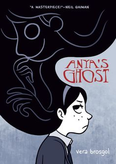 Anya's Ghost by Vera Brosgal! Just added to the YA Graphic Novels!
