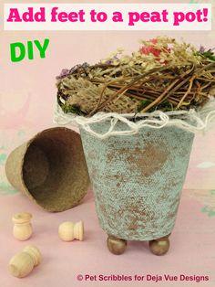 Add feet to a peat pot! - Deja Vue Designs