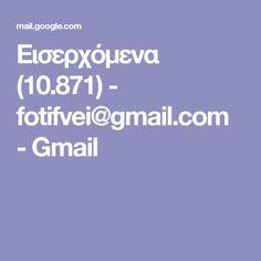 Εισερχόμενα (10.871) - fotifvei@gmail.com - Gmail