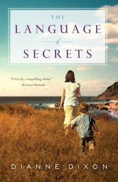 The Language of Secrets by Dianne Dixon - Random House