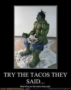 hahahaha... even the hulk experiences the trots...
