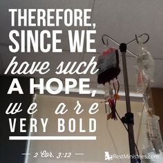 Since we have this hope we are very bold! #chronicillness