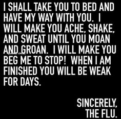 Today we share funny flu memes, why? Because the flu is not funny, but these Funny Sick Quotes, Funny Adult Memes, Funny Health Quotes, Sarcastic Quotes, Funny Pics, Flu Memes, Flu Quotes, Clean Funny Jokes, Super Funny