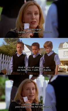 Santa's phone number ~ Desperate Housewives Quotes ~ Season 1, Episode 1 ~ Pilot ~ Lynette Scavo