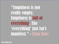 Emptiness is full of everything