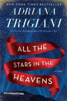 """Diana - All the Stars in the Heavens by Adriana Trigiani. """"Reimagines the career of actress Loretta Young, tracing the decades she shared with her assistant Alda, a former nun, as they face successes, scandals, and obstacles that threatened their bond.""""--Novelist"""