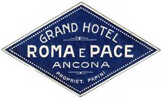 Grand Hotel Roma e Pace, Ancona ~ vintage luggage sticker Vintage Italian Posters, Vintage Travel Posters, Vintage Luggage, Luggage Stickers, Luggage Labels, Hotel Roma, Vintage Hotels, Retro Logos, Vintage Typography