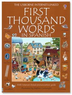 Cover image for The Usborne Internet-linked first thousand words in Spanish : with Internet-linked pronunciation guide