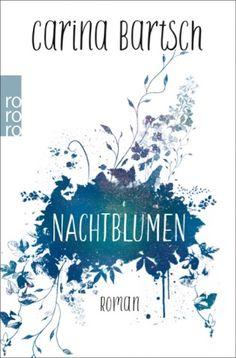 lenisvea's Bücherblog: Nachtblumen von Carina Bartsch