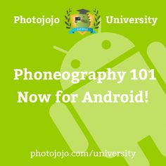 We wouldn't ever forget our pals with an Android. We want to help y'all take better pics too.That's why we made a special version of Phoneography 101 just for you! Be sure to let us know how ya like it.