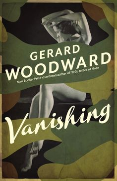 Vanishing by Gerard Woodward; design by Jamie Keenan (Picador UK March 2014) | via The Casual Optimist