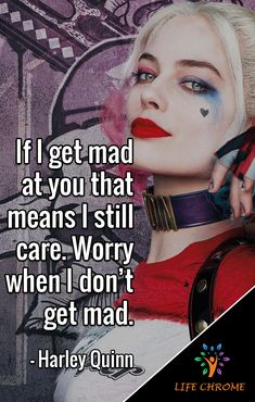 "Harley Quinn Quotes ""If I get mad at you that means I still care. Bitch Quotes, Joker Quotes, Sassy Quotes, Badass Quotes, Mood Quotes, Girl Quotes, Woman Quotes, Harley And Joker Love, Harley Quinn Comic"