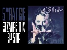 Collide   Strange   Bizarre Mix by SMP   Distort