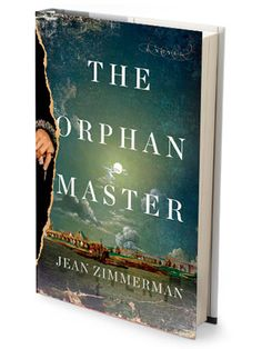A Book To Carry You Away    The Orphanmaster  By Jean Zimmerman    A female trader in 17th-century Dutch New York City joins a British spy in her search for a man — or monster — stealing local children. A thriller, love story, and costume drama in one.