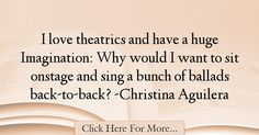 Christina Aguilera Quotes About Imagination – 37585 Christina Aguilera, Imagination Quotes, Things I Want, Singing, My Love