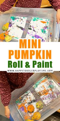 Mini Pumpkin Roll and Paint - HAPPY TODDLER PLAYTIME